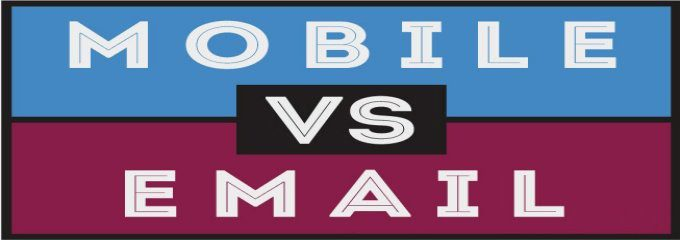 mobile marketing vs email marketing