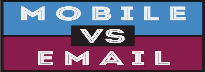 mobile marketing vs email marketing